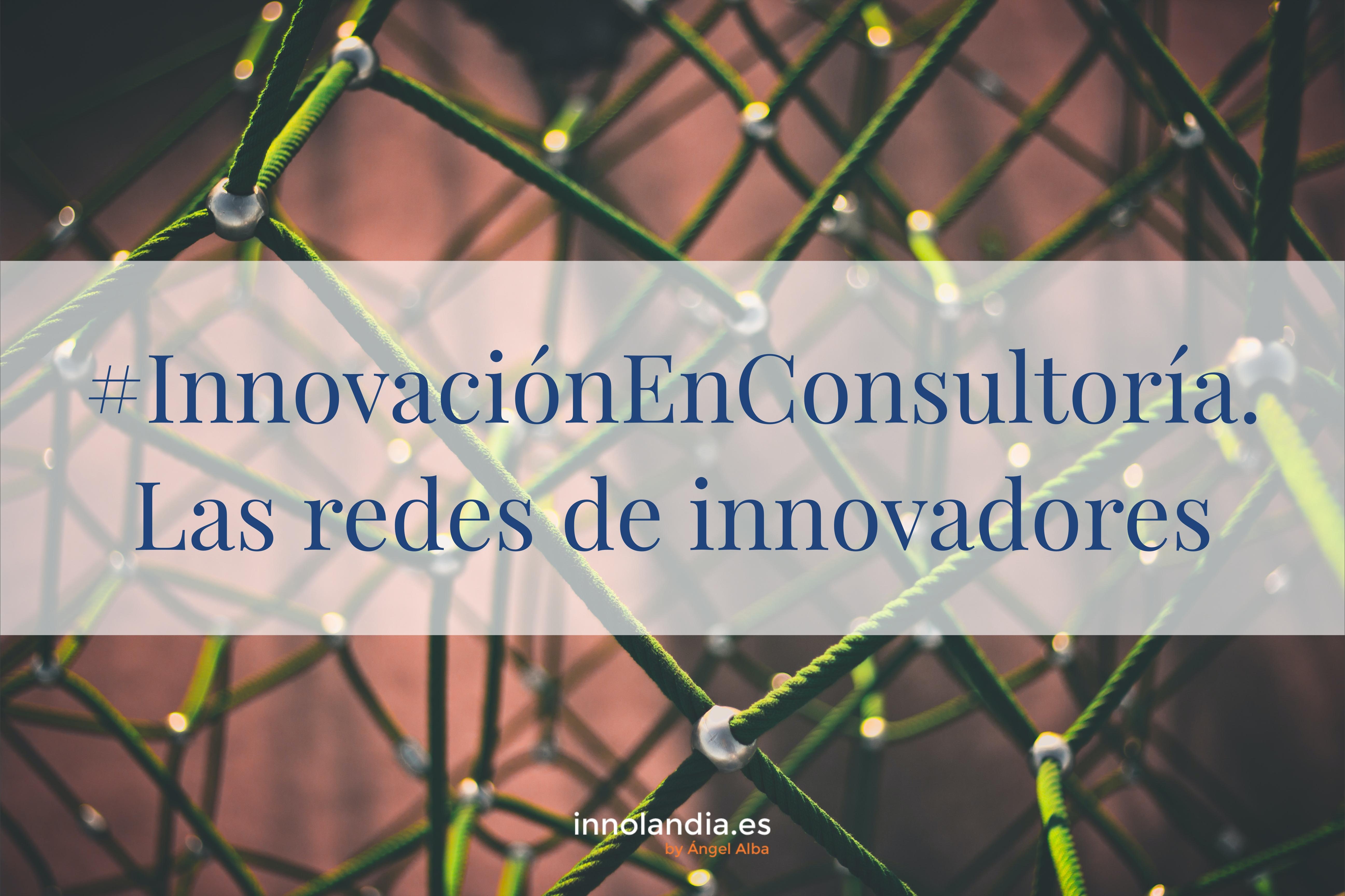 #InnovaciónEnConsultoría. Las redes de innovadores